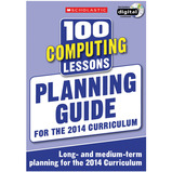 SCHOLASTIC 100 COMPUTING LESSONS PLANNING GUIDE