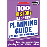 SCHOLASTIC 100 HISTORY LESSONS PLANNING GUIDE
